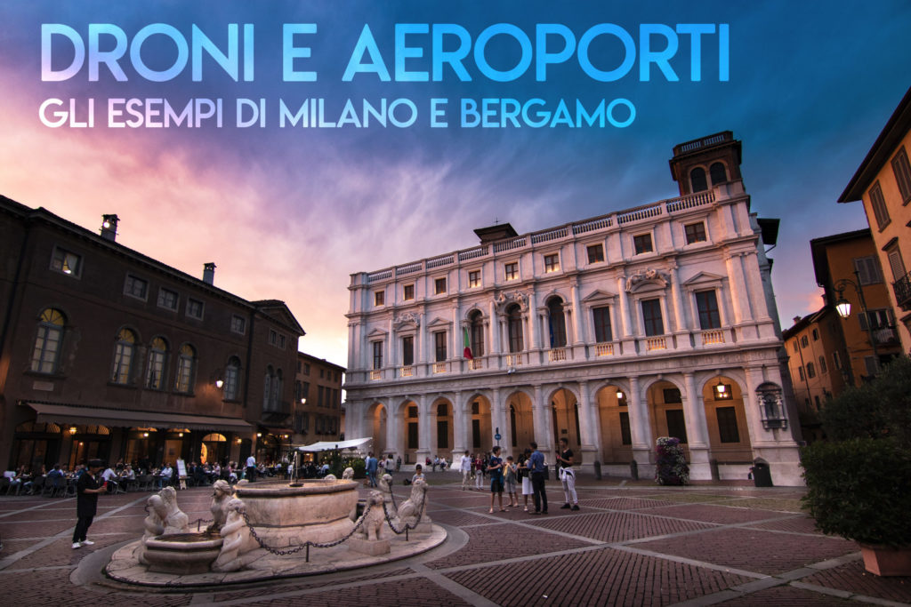 Droni E Aeroporti Gli Esempi Di Milano E Bergamo. Citta Alta 1024x683