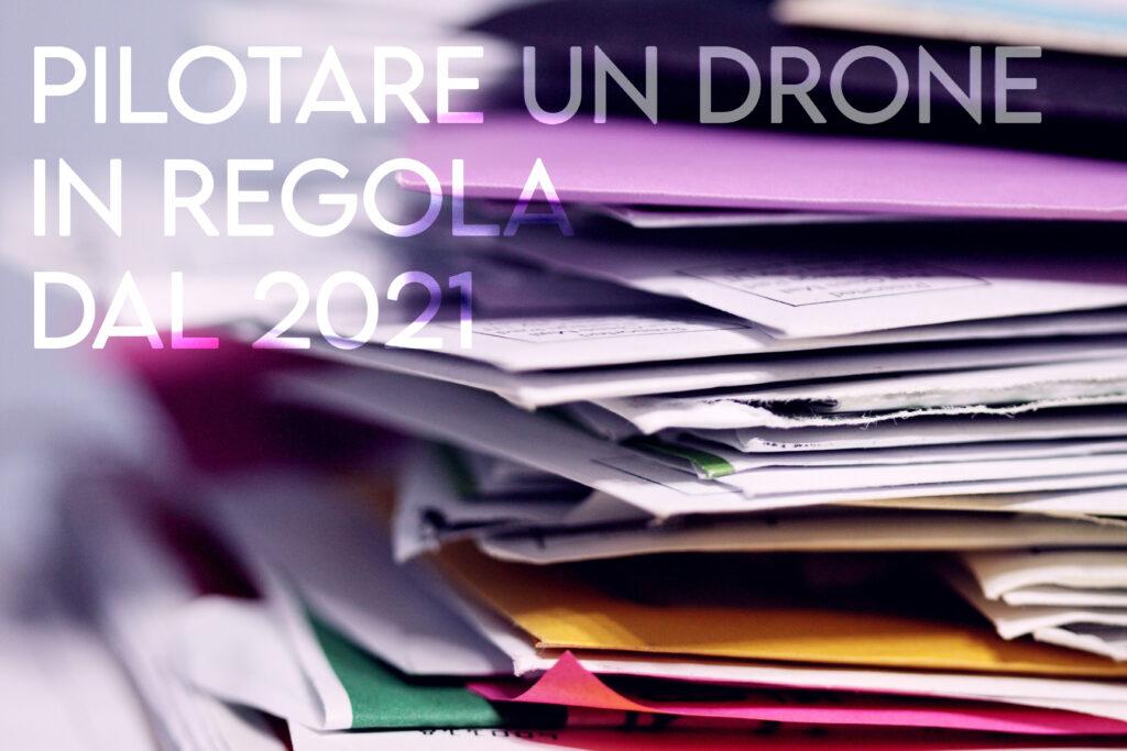 Pilotare Un Drone In Regola Dal 2021 1024x683